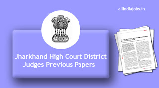 Jharkhand High Court District Judges Previous Papers