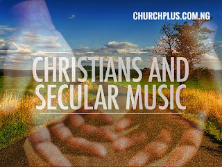 Effect Of Secular Musics On the Christian Families.