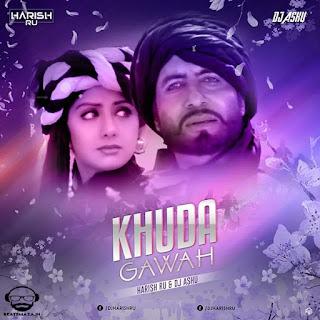 Khuda Gawah (Remix) - Harish R.U & Dj Ashu
