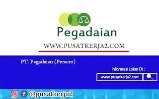 Rekrutmen Lowongan Kerja PT Pegadaian (Persero) Oktober 2020