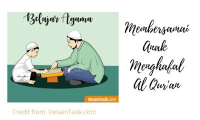 Membersamai menghafal Al Qur'an