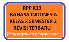 File Pendidikan RPP K13 Bahasa Indonesia Kelas X Semester 2 Revisi 2019