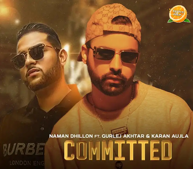 Committed Lyrics in Punjabi & English - Naman Dhillon - Punjabi Song Lyrics