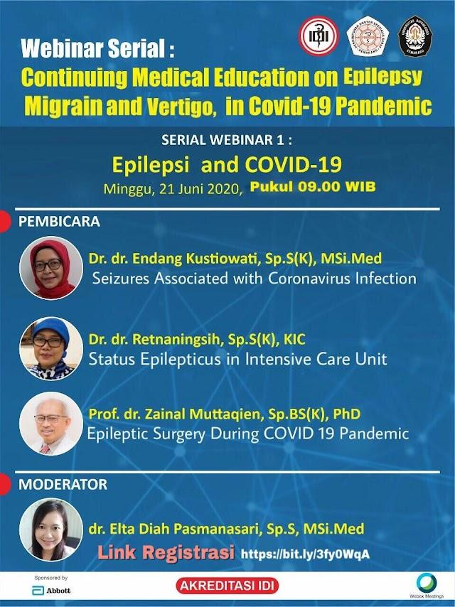 Webinar Serial: CME on Epilepsy Migrain and Vertigo, in Covid-19 Pandemic (Minggu, 21 Juni 2020 Pukul 09.00 WIB)