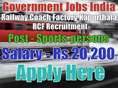 Rail Coach Factory Kapurthala RCF Recruitment 2017