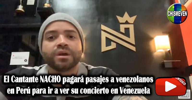 El Cantante NACHO pagará pasajes a venezolanos en Perú para ir a ver su concierto en Venezuela