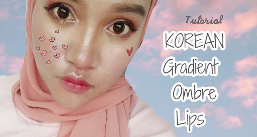Mama Darwiish: Tutorial Korean Gradient / Ombre Lips