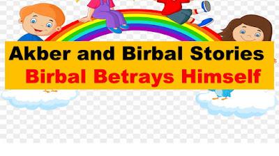 Birbal Betrays Himself Story
