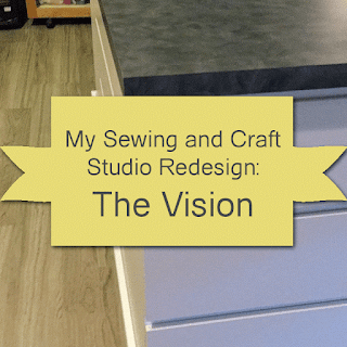 My Sewing and Craft Studio Redesign: The Vision