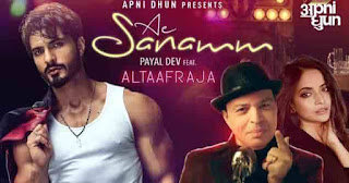 Ae Sanamm Lyrics by Payal Dev Ft. AltaafRaja