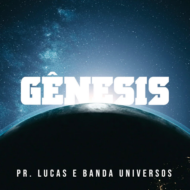 Pr. Lucas grava single, Banda Universos inspirado, Gênesis