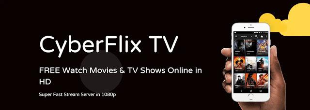 تحميل تطبيق CyberFlix TV لمشاهدة الأفلام مجانا بجودة عالية