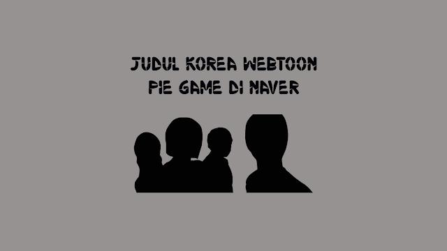 Judul-Korea-Webtoon-Pie-Game-di-Naver