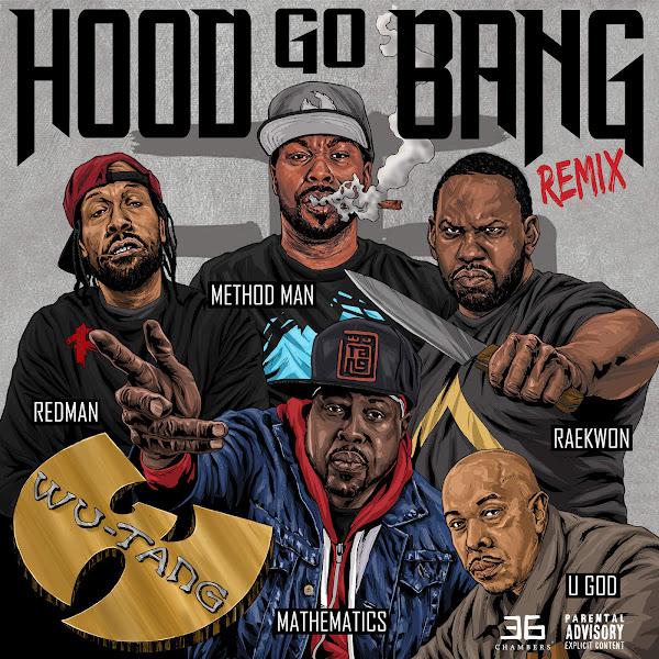 Wu-Tang - Hood Go Bang! (feat. Redman, Method Man, Raekwon, U-God, Mathematics) [Remix] - Single Cover