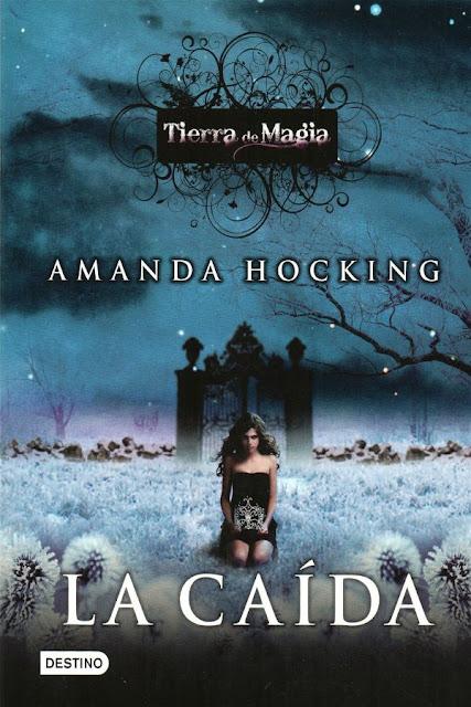La caída   Tierra de magia #2   Amanda Hocking