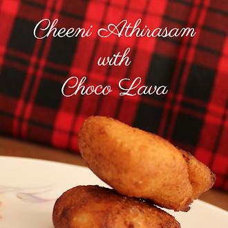 Cheeni Athirasam with Choco Lava