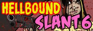 Hellbound Slant 6