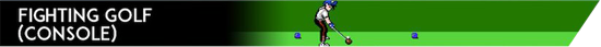 https://www.kofuniverse.com/2010/07/fighting-golf-consola-1988.html