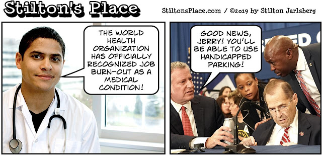 stilton's place, stilton, political, humor, conservative, cartoons, jokes, hope n' change, WHO, World Health Organization, burnout, burn-out, video games, addiction, sex, nadler