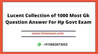 Lucent Collection of 1000 Most Gk Question Answer For Hp Govt Exam