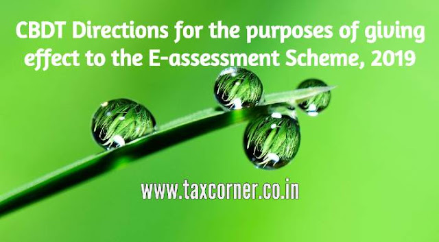cbdt-directions-for-the-purposes-of-giving-effect-to-the-e-assessment-scheme-2019