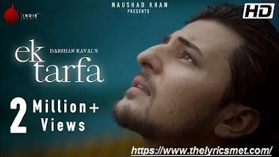Ek Tarfa Song Lyrics | Darshan Raval | Romantic Song 2020 | Indie Music Label
