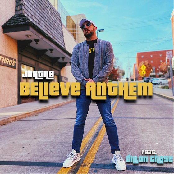 "Music: ""BELIEVE ANTHEM"" - JENTILE & DILLON CHASE"