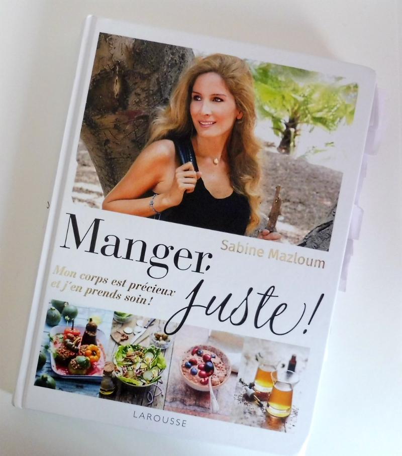 Manger juste ! de Sabine Mazloum aux éditions Larousse - Par Lili LaRochelle à Bordeaux