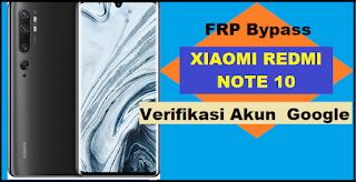 Cara Remove FRP Bypass Xiaomi Redmi Note 10 MIUI 12.5.2 Verifikasi Akun Google