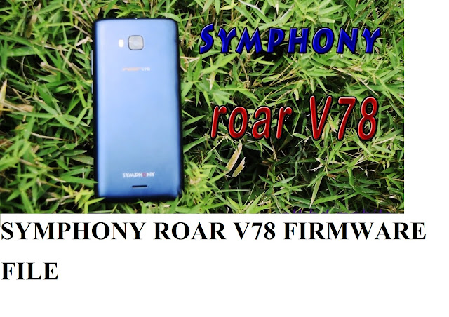 Symphony Roar  V78 Stock Firmware 100% Tested Working Without Password
