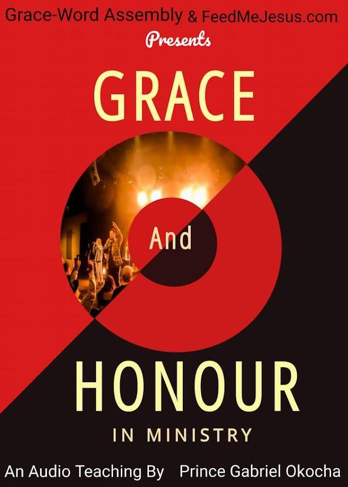Grace & Honour In Ministry By Prince Gabriel Okocha (An MP3 Teaching)