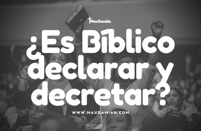 es-biblico-declarar-y-decretar