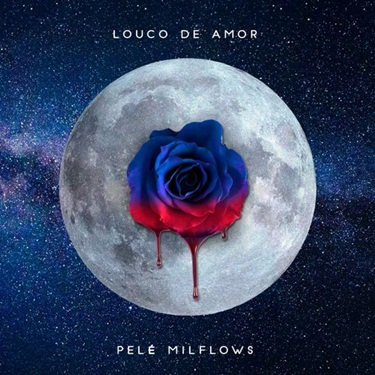 Download Pelé MilFlows - Louco de Amor (2019)
