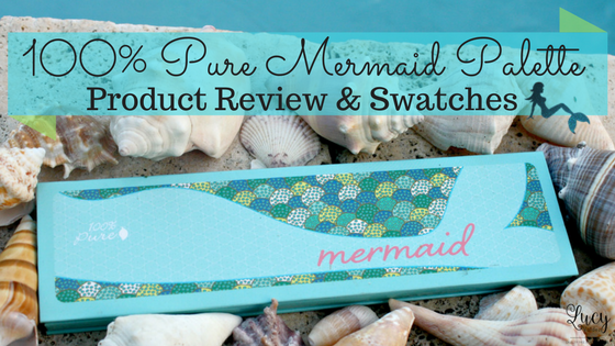 100% Pure Mermaid Palette Product Review & Swatches blog title