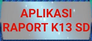 Download Aplikasi Rapor SD K13 Kelas 1 s/d 6 Semester 1 Revisi 2020