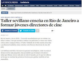 http://www.lavanguardia.com/local/sevilla/20171029/432454990586/taller-sevillano-ensena-en-rio-de-janeiro-a-formar-jovenes-directores-de-cine.html