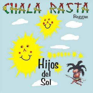 CHALA RASTA - HIjos del Sol (2005)