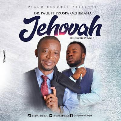 Dr Paul - Jehovah Lyrics