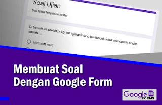 Cara Praktis Membuat Soal di Google Form