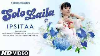 Checkout new song Solo Laila lyrics penned by Vayu and song is sung by Ipsitaa.