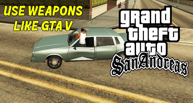 Use Weapons In Car Like GTA V Mod For GTA San Andreas