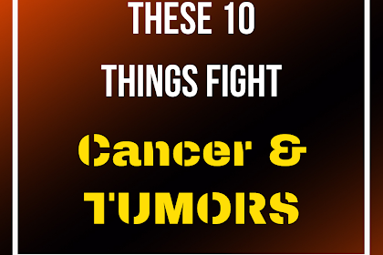 Scientists Confirm: These 10 Things Fight Cancer