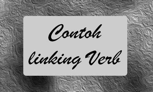 Fungsi dan Contoh Linking Verb Bahasa Inggris Lengkap