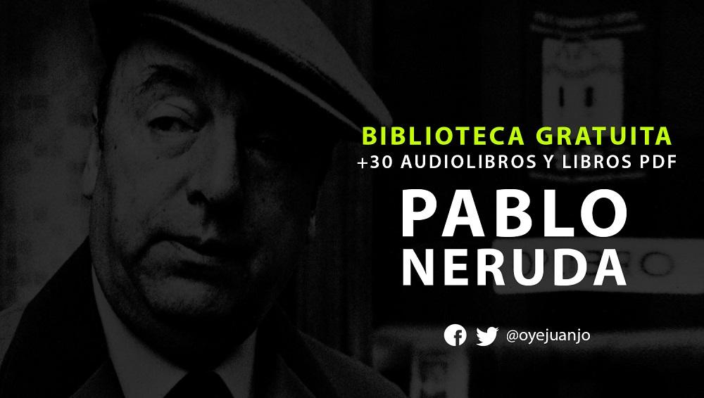 30 libros Gratis de Neruda
