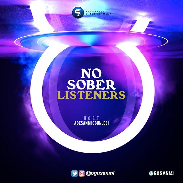 MIXTAPE: Adesanmi Ogunlesi - No Sober Listeners (2-in-1)