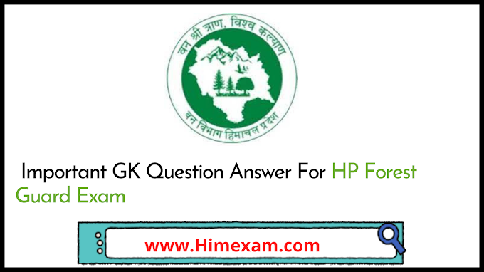 Important GK Question Answer For HP Forest Guard Exam (Set-1)