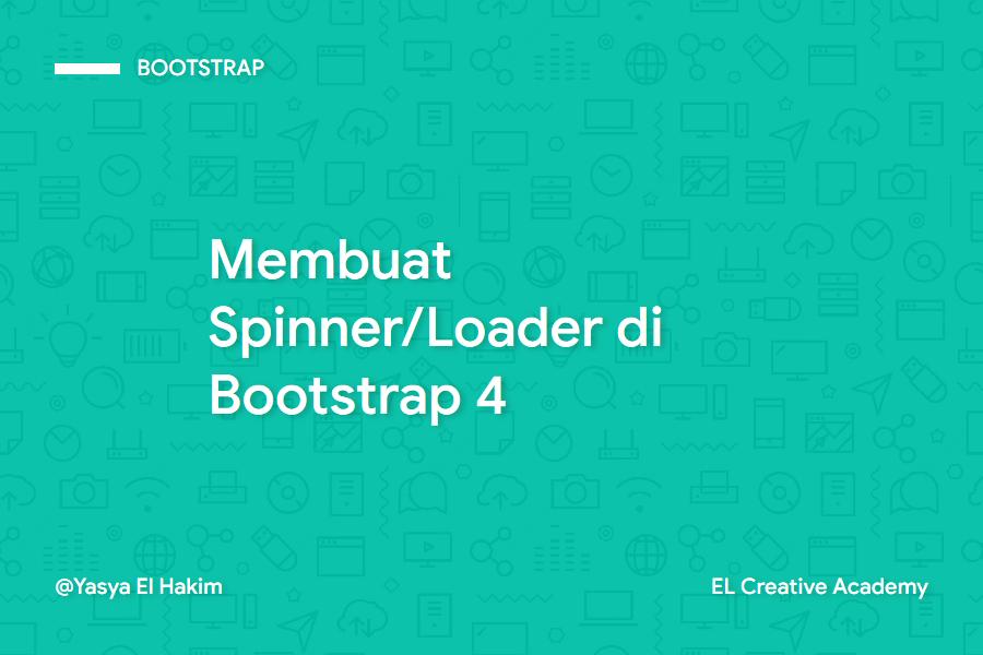 Cara Membuat Spinner/Loader di Bootstrap 4
