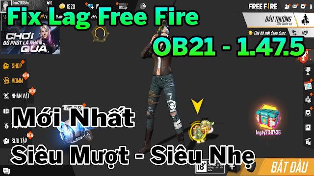 Fix Lag Free Fire OB21 - 1.47.5 Mới Nhất Sau Cập Nhật Giảm Lag Team Siêu Mượt Xóa Hiệu Ứng Dư Thừa | HQT LAG FF