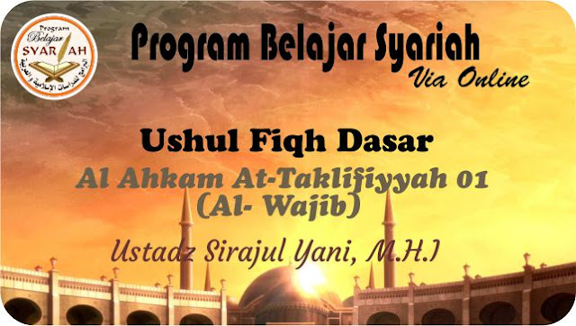 Al Ahkam At Taklifiyyah (Al Wajib) 01