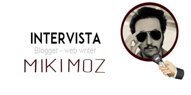 blogging interviste comunicazione formazione miki moz scrittura online social media personal branding